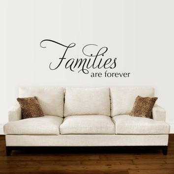 Families are Forever Decal - Family Wall Decal Quote - Living Room Decor - Large