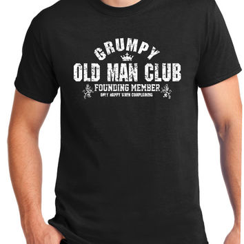 Grumpy Old Man Club  Birthday Gift -  T- Shirt VINTAGE Design Tee - Gift for Him funny gift , For Grandpa, For Dad ,Funny Gift, Awesome Dad