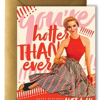 Hotter Than Ever! Birthday Card