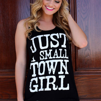 Just A Small Town Girl Tank - Black