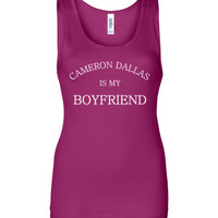 Cameron Dallas is my Boyfriend Tank Top