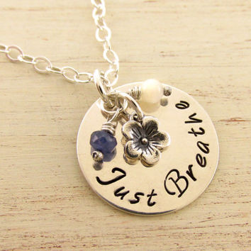 Just Breathe Necklace, Sterling Silver Hand Stamped Uplifting and Inspirational Jewelry, Encouragement and Affirmation