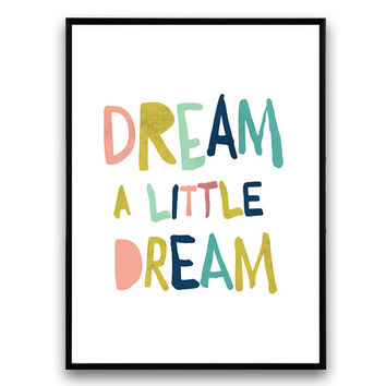 Colorful print, Dream a little dream, nursery art, Nursery decor, Inspirational art, Positive words, Typography print, Home decor, Words