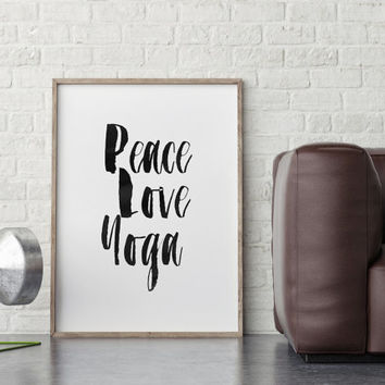 PEACE LOVE YOGA,Inspiring Poster,motivational Quote,Typography Poster,Yoga print,Fitness,Meditation,Black And White,Home Decor,Wall Art