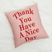 Thank You Have A Nice Day Cushion | Urban Outfitters