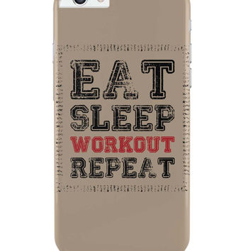 Eat Sleep Workout Repeat iPhone 6 Plus / 6S Plus Covers