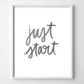 Just Start hand lettered watercolor home decor art print