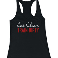 Eat Clean Train Dirty Women's Funny Workout Tanktop Gym Sleeveless Tank