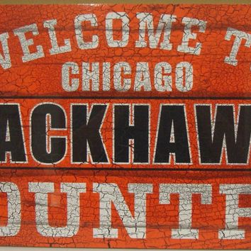 "CHICAGO BLACKHAWKS WELCOME TO BLACKHAWKS COUNTRY WOOD SIGN 13""X24'' NEW WINCRAFT"