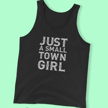 Just A Small Town Girl Country Southern Sayings Men'S Tank Top