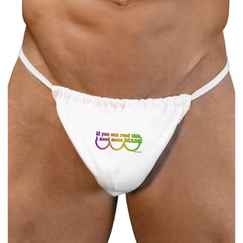 If You Can Read This I Need More Beads - Mardi Gras Mens G-String Underwear by TooLoud