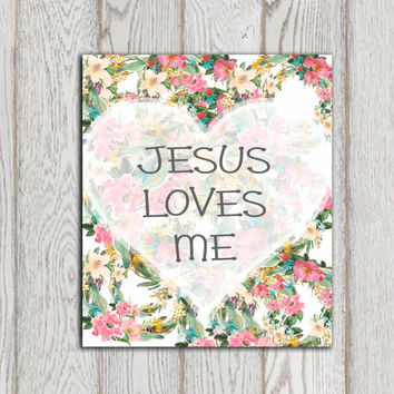 Jesus loves me print Floral Easter Christian wall art decor poster Nursery Christian canvas printable Bible verse 5x7 8x10 INSTANT DOWNLOAD