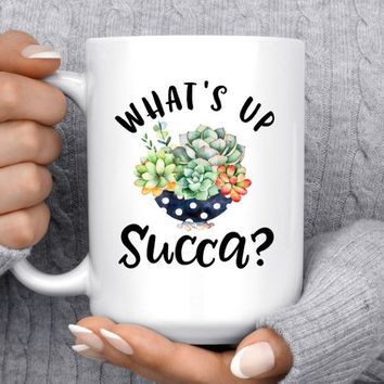 Coffee Mug | What's Up Succa? | Cactus Mug | Best Friend Gift | Funny Mug | Gift For Cactus Lovers | Succulent Mug | What's Up Sucker