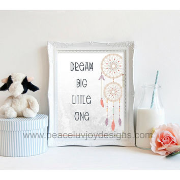 Printable Art, Dream Big Little One, tribal Dream Catch, 8x10, instant download, quote printable