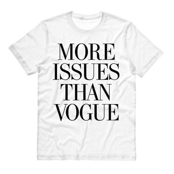 More Issues Than Vogue Shirt