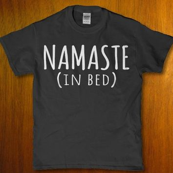 Namaste in bed hot sexy fun adult unisex t-shirt
