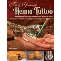 Walmart: Teach Yourself Henna Tattoo: Making Mehndi Art with Easy-To-Follow Instructions, Patterns, and Projects