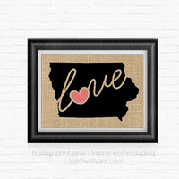 Iowa Love! - IA Burlap Printed Wall Art: Print, Silhouette, Print, Heart, Home, State, United States, Rustic, Typography, Artwork, Map