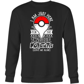 Pokemon i am just here for the invisible monsters ( leave me alone) Sweatshirt  T Shirt - TL00631SW