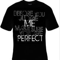 before you judge me make sure you perfect t-shirt cool funny t-shirts gift present humor tee shirt