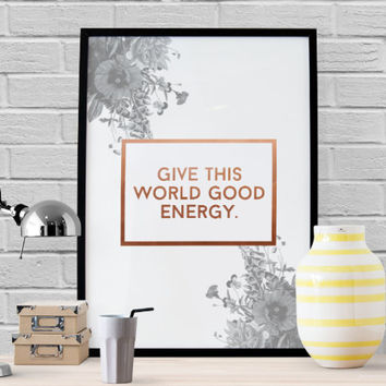 """Poster """"Give This World Good Energy"""", Motivational Quotes, Typography Poster, Motto, Positive Energy, Motivational Poster, Minimal Art."""