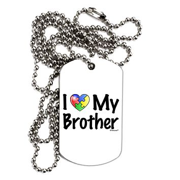 I Heart My Brother - Autism Awareness Adult Dog Tag Chain Necklace by TooLoud