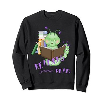 Bookworm Readers Gonna Read Sweatshirt