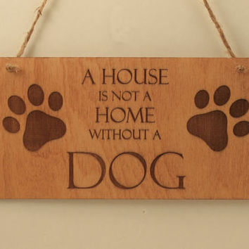 Dog sign Home sign Wall decoration Wood sign Small sign Pet lover gift Sign with quote Free shipping Dog lover Laser engraved