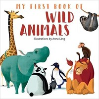 My First Book of Wild Animals Board book – March 1, 2018