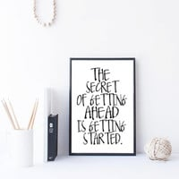 "PRINTABLE"" The secret of geting ahead is geting started"" Home Decor Motivational Poster Digital Download Wall Art Typography Quote Printable"