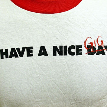 Retro Have A Nice Gig Day Ringer Indie T-Shirt Large