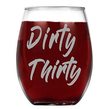 Shop4Ever Dirty Thirty Laser Engraved Stemless Wine Glass ~ 30th Birthday Gift ~ 15 oz Stemless