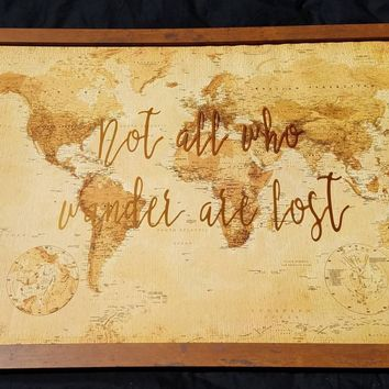 Not All Who Wander are Lost 24 x 36 large sign with Antique World Map / World map / Let the Adventure Begin / Rustic Wedding Decor