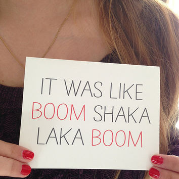 "Valentine's Day Card  "" It was like boom Shaka Laka Boom "" Greeting card. I love you card. Valentine"