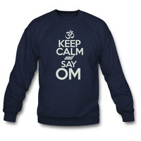 Keep Calm and Say OM sweatshirt