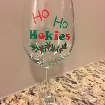 Ho Ho Hokies Virginia Tech Christmas Wine Glass**See shop for 20% off