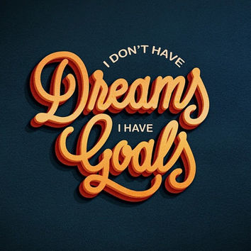 I Don't Have Dreams I Have Goals Quote Wall Art Print