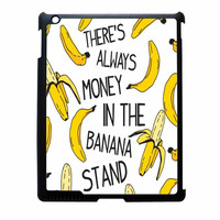 Theres Always Money In The Banana Stand iPad 4 Case