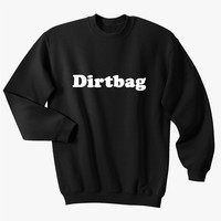 Dirtbag Sweatshirt