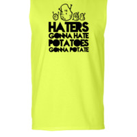 haters gonna hate, potatoes gonna potate - Sleeveless T-shirt