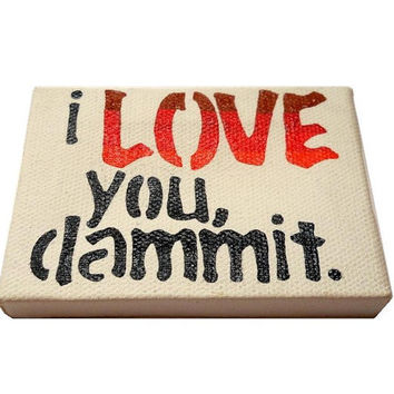 I Love You Dammit (red ombre) - original mini painting - MADE TO ORDER