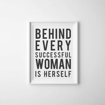 Behind Every Successful Woman Is Herself Motivational Quote, PRINTABLE Artwork, Black and White art, Typography Print, Printable Art Quote