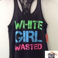 Racer tank w/ laced back- WHITE GIRL WASTED