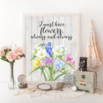 I must have flowers always and always Claude Monet quote printable floral decor typography calligraphy art print nursery decor wood art