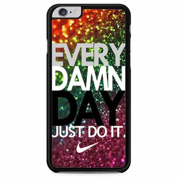 Every Damn Day Nike Just Do It iPhone 6 Plus/ 6S Plus Case