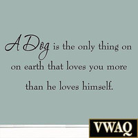A Dog is the Only Thing on Earth Dog Wall Decals Quotes Pets Animal  MM-4177