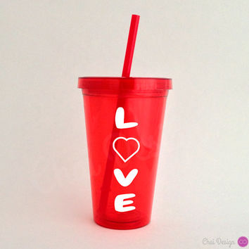Love with Heart Tumbler. Valentine's Day Gift or a Just Because I Love You Gift!!