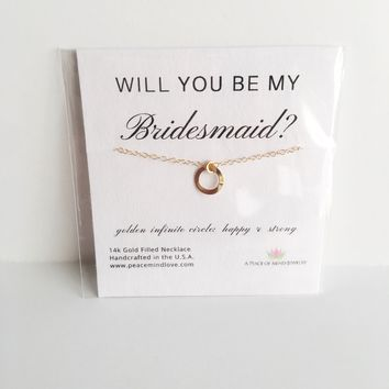 Will you Be My Bridesmaid? 14k Gold Filled Infinite Circle Necklace
