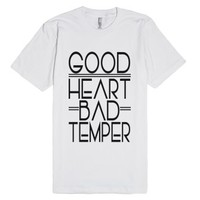 Good Heart Bad Temper-Unisex White T-Shirt