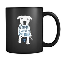 Pitbull owner - Home is where my Pitbull is- Pitbull Cofee cup Dog Lover 11oz Black